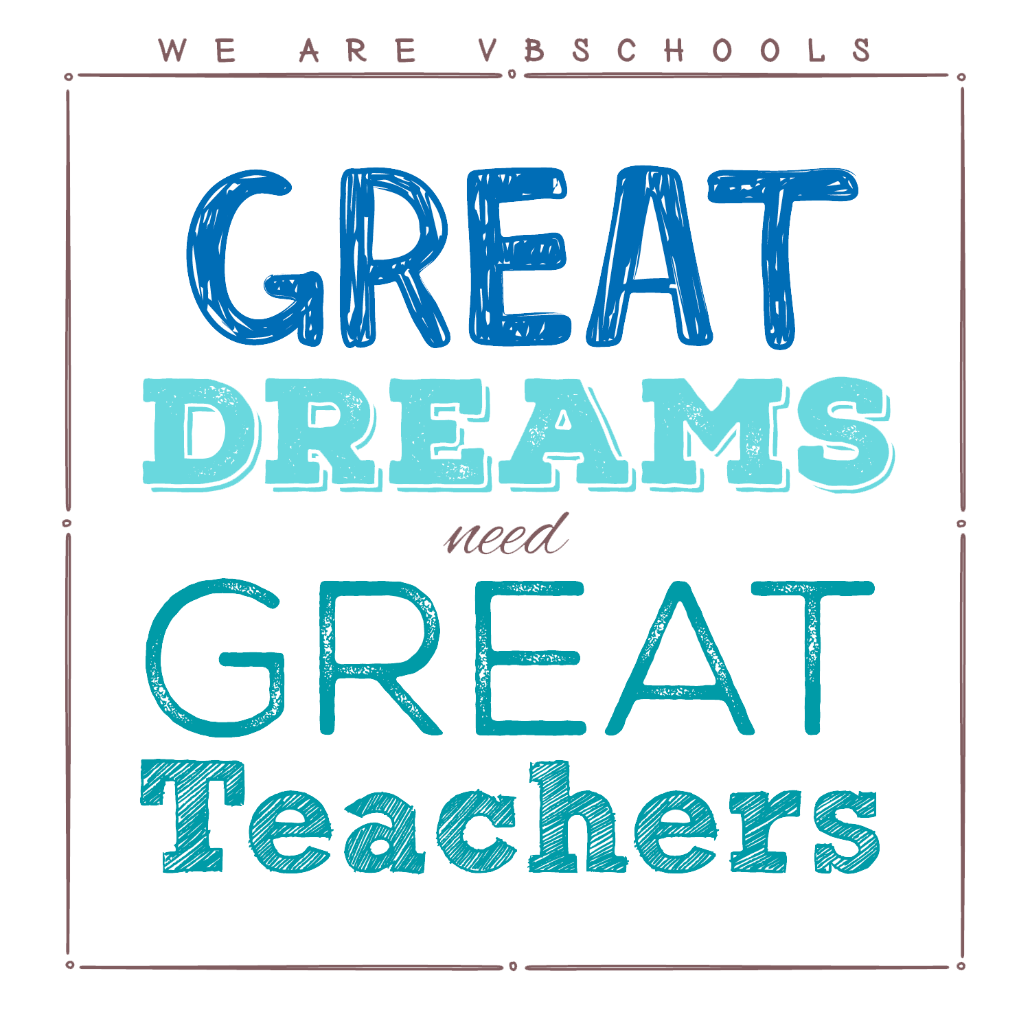 We Are VBSchools Great Dreams need Great Teachers Logo
