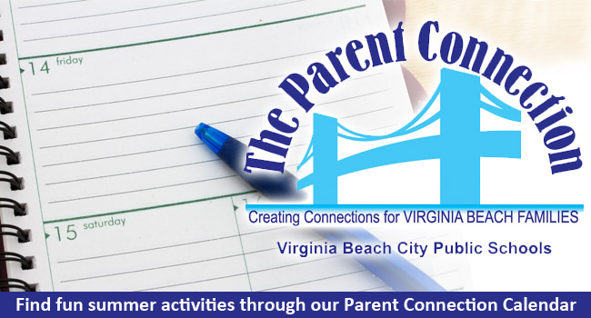 The Parent Connection: Find fun summer activities through our Parent Connection Calendar