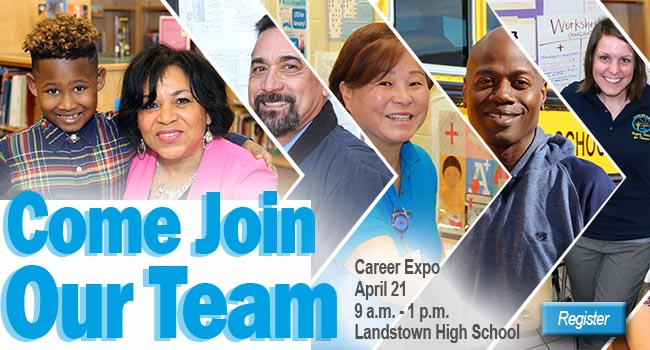Come Join Our Team: Career Expo April 21 9 a.m. - 1 p.m. Landstown High School Register