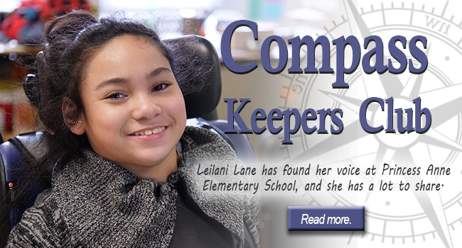 Compass Keepers Club: Leilani Lane has found her voice at Princess Anne Elementary School, and she has a lot to share. Read more.