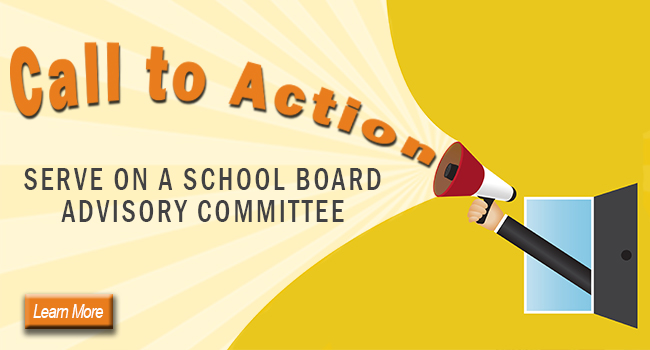 Call to Action: Serve on a School Board Advisory Committee