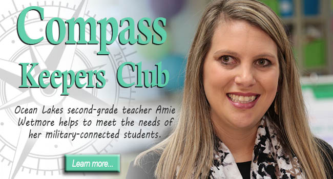 Compass Keepers Club: Ocean Lakes second-grade teacher Amie Wetmore helps to meet the needs of her military-connected students.
